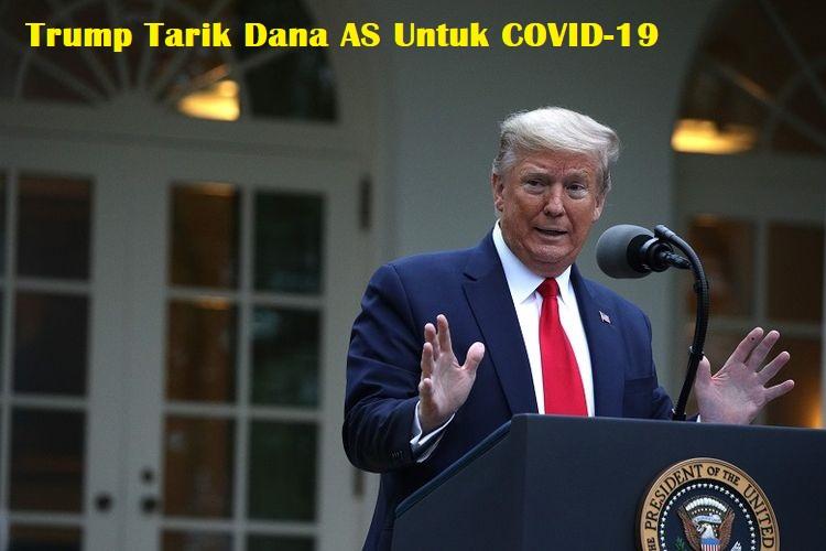 Trump Tarik Dana AS Untuk COVID-19